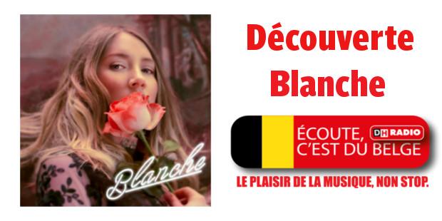 Découverte DH Radio : Blanche - La DH